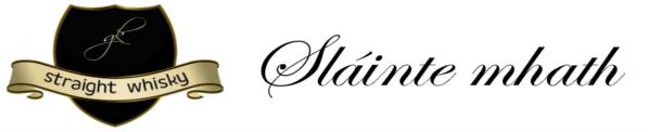 Straight Whisky - Slàinte Mhath